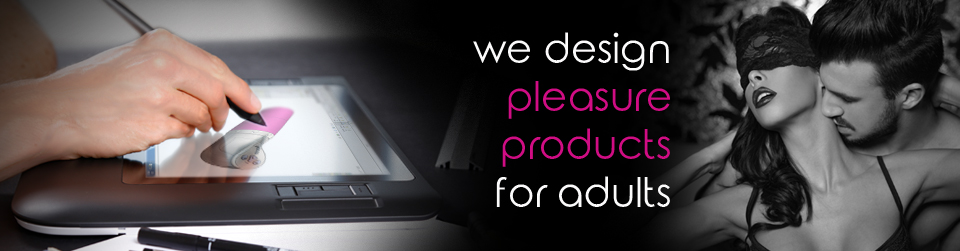 We design pleasure products for adults